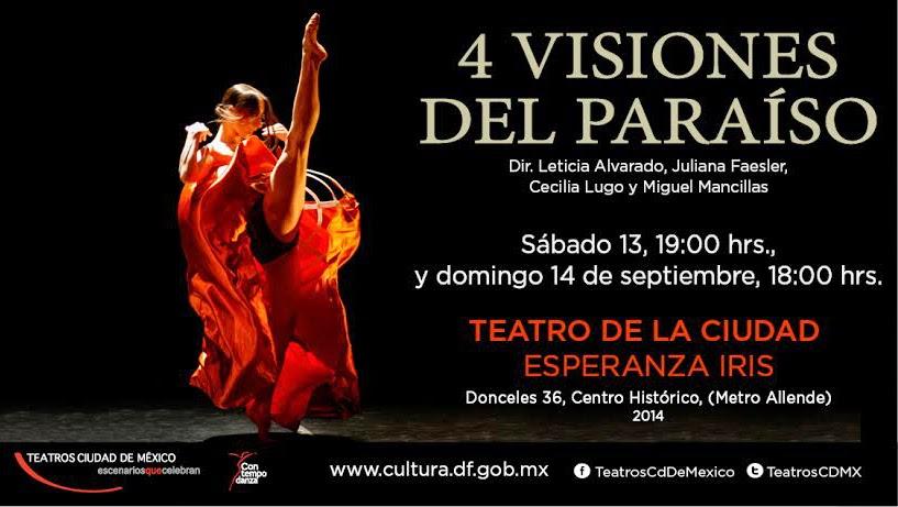 """Únicas funciones de """"4 visiones del paraíso"""" en el Teatro de la Ciudad"""