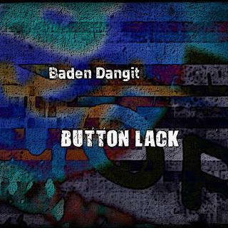 Baden Dangit - button lack EP
