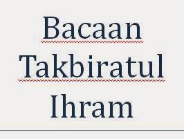 Bacaan Takbiratul Ihram dalam shalat
