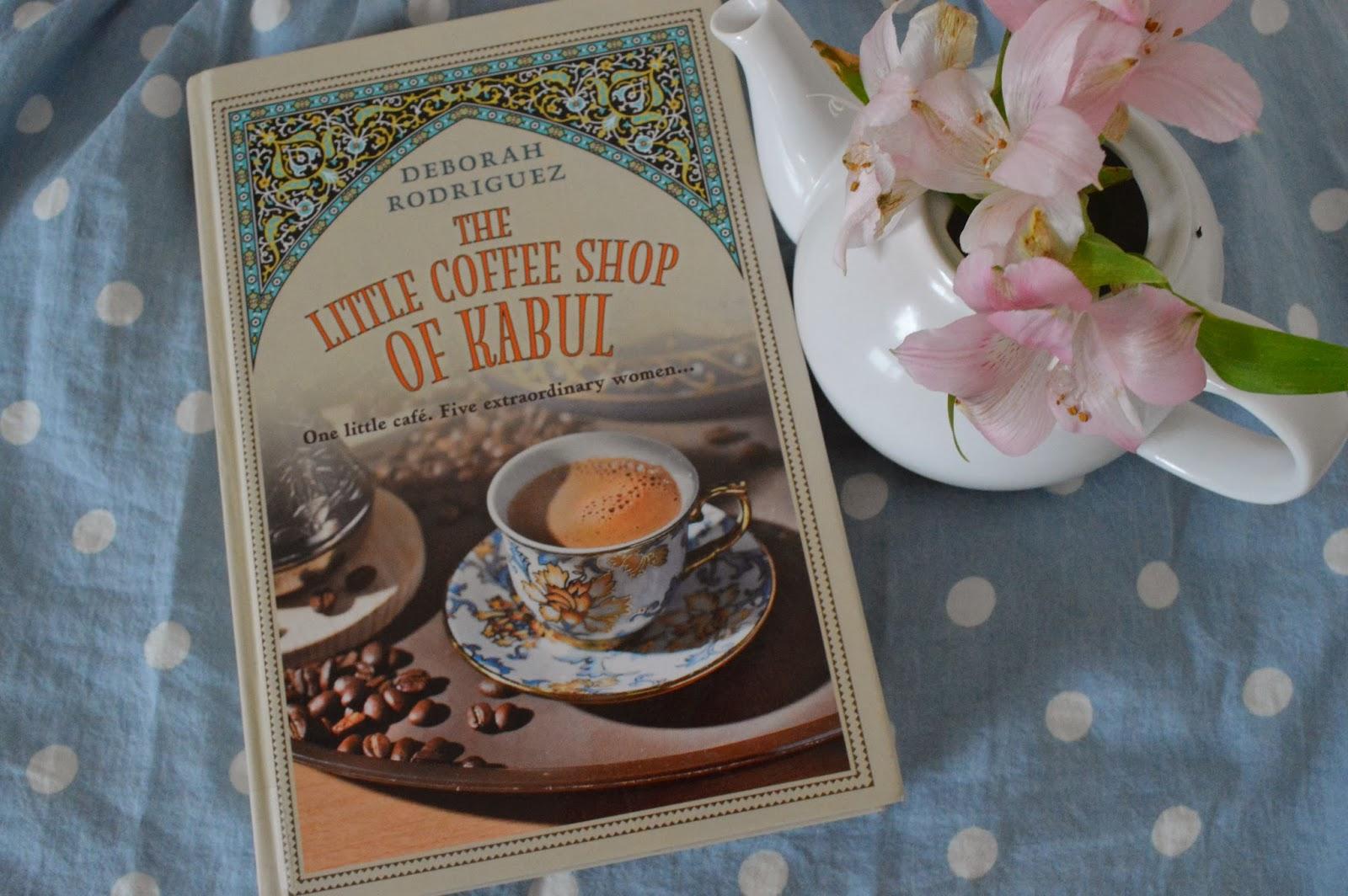 The Little Coffee Shop of Kabul, Deborah Rodriguez, review, book cover, hardback, teapot, flowers, Afghanistan