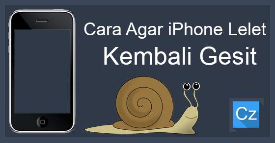 Cara Agar iPhone Lelet  Lambat Lemot Kembali Gesit