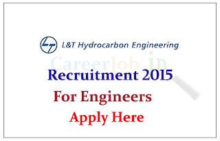 L&T Hydrocarbon Engineering (LTHE) Recruitment 2015 for post of Engineer/Manager