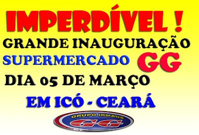 GRUPO IRMÃOS GG, INAUGURAÇÃO DO SUPERMERCADO GG DE ICÓ -CE