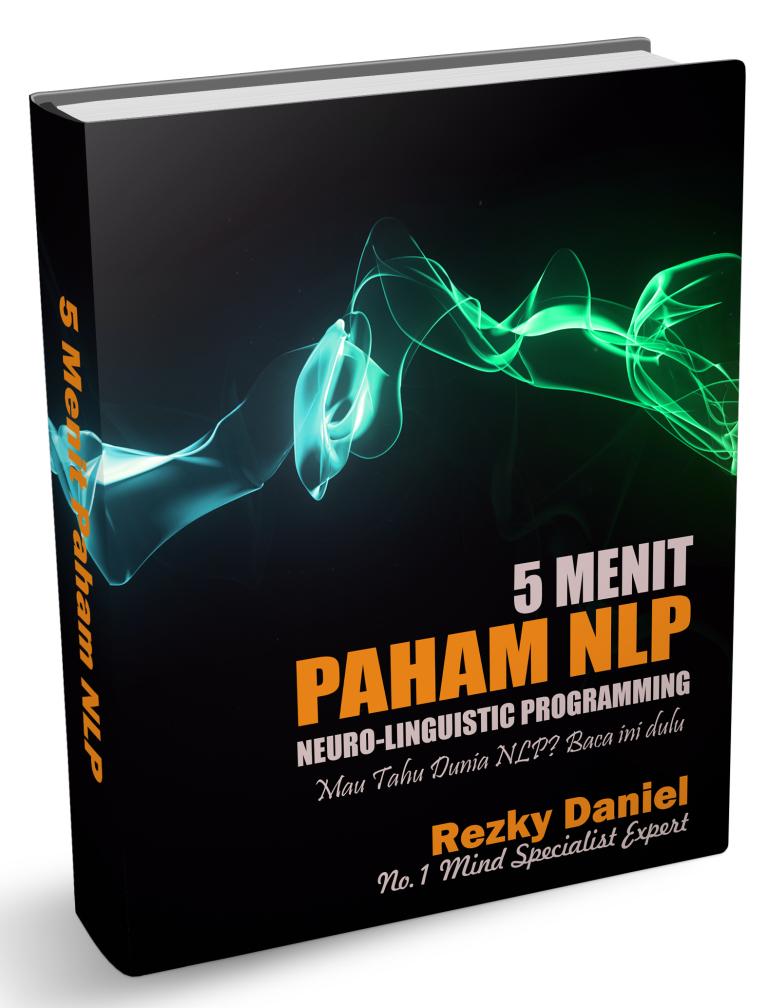 Mau Memahami NLP dengan Cara Mudah dan Cepat? Download Now! FREE!!