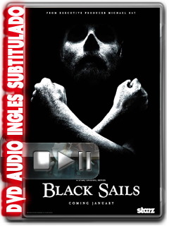Black Sails (2014) DVDC NTSC Temp. 1: Epi.1-4 SOLO Audio Inglés+Subt.Esp.
