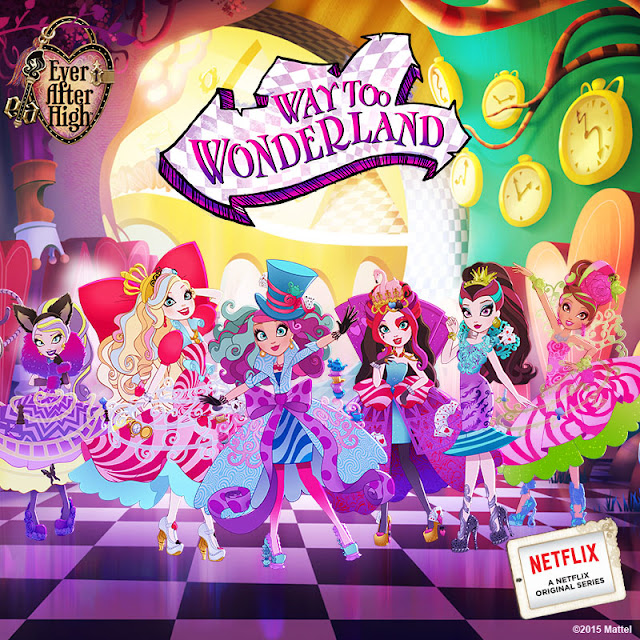 Ever After High: The Way too Wonderland a @Netflix Original #streamteam