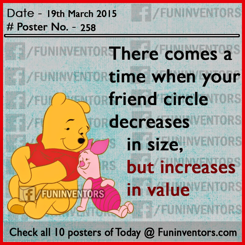 There comes a time when your friend circle decreases in size but increases in Value