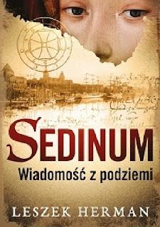 """""""Sedinum. Wiadomość z podziemi """"- Leszek Herman"""