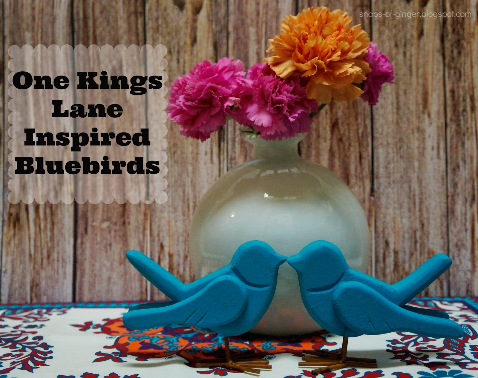 http://snaps-of-ginger.blogspot.com/2014/02/one-kings-lane-inspired-bluebirds.html