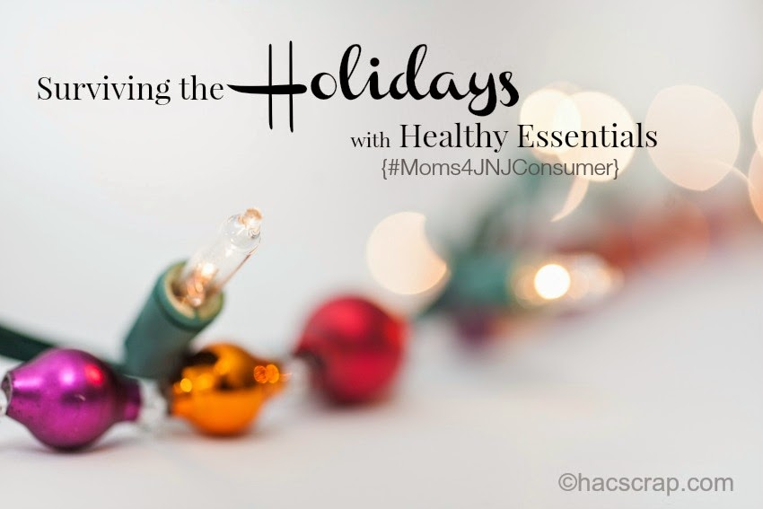 Surviving the Holidays with Healthy Essentials #Moms4JNJConsumer #ad