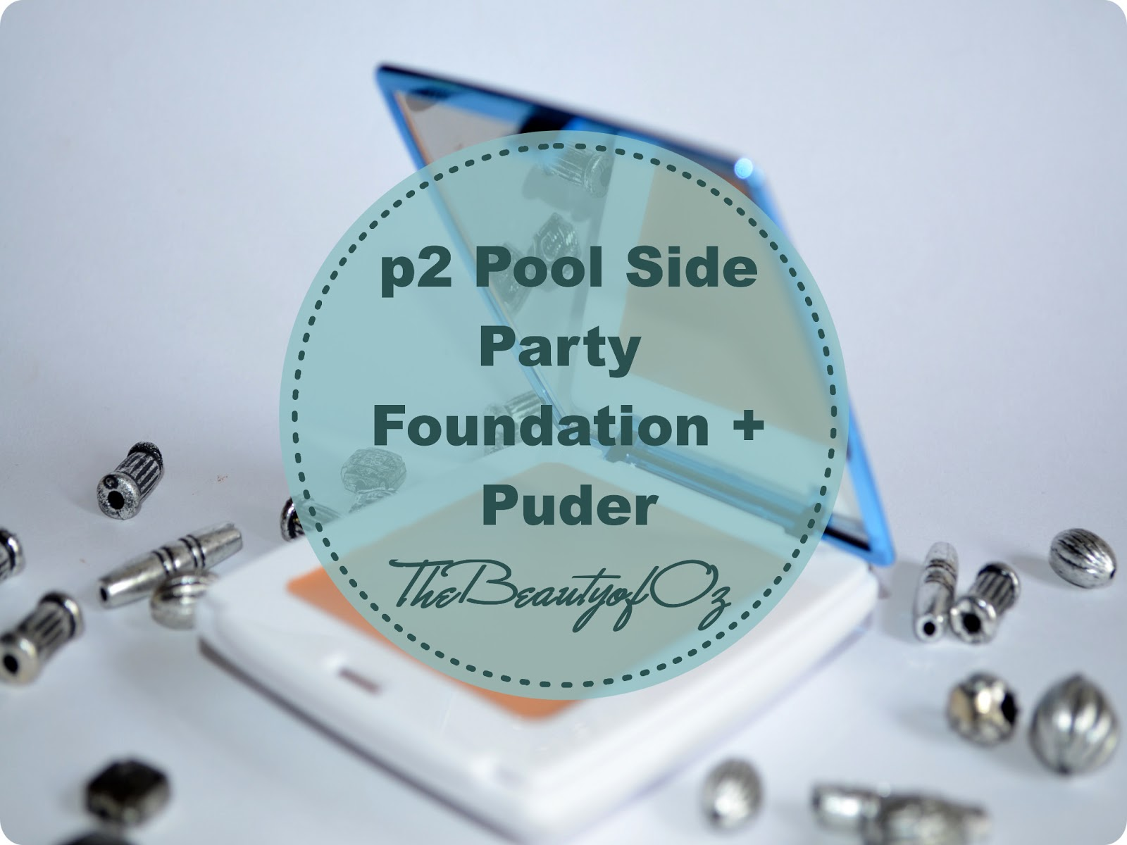 p2 Pool Side Party Foundation und Puder