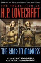 The Transition of H. P. Lovecraft: The Road to Madness book