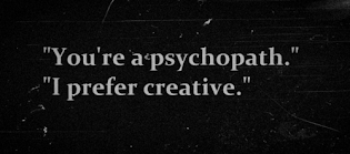 """Eres una psicopata"""