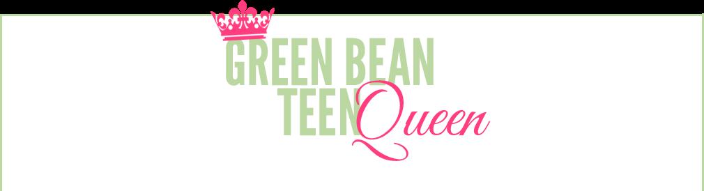 GreenBeanTeenQueen