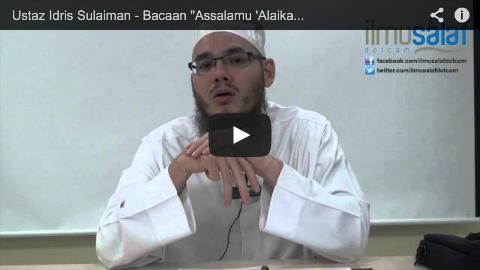 """Ustaz Idris Sulaiman – Bacaan """"Assalamu 'Alaika Ayyuhan Nabi…"""""""