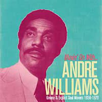 Andre Williams - Movin\' On - Greasy And Explicit Soul Movers