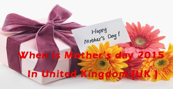 When Is Mother's day 2015 In United Kingdom (UK ) - Mothering Sunday in United Kingdom When Is Mother's day 2015 In United Kingdom (UK ) - Mothering Sunday in United Kingdom When Is Mother's day 2015 In United Kingdom (UK ) - Mothering Sunday in United Kingdom When Is Mother's day 2015 In United Kingdom (UK ) - Mothering Sunday in United Kingdom When Is Mother's day 2015 In United Kingdom (UK ) - Mothering Sunday in United Kingdom When Is Mother's day 2015 In United Kingdom (UK ) - Mothering Sunday in United Kingdom When Is Mother's day 2015 In United Kingdom (UK ) - Mothering Sunday in United Kingdom