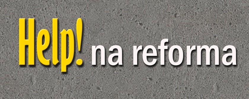 Help na Reforma