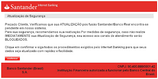 Atualizacao de segurança, Santander, Banco Real, virus, cavalo de troia, phishing