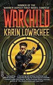Cover of Warchild, featuring a dark-haired boy in black combat gear emerging from a large yellow-lit porthole. He brandishes a gun.