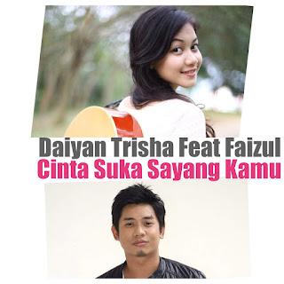 Daiyan Trisha - Cinta Suka Sayang Kamu (feat. Faizul Sany) on iTunes
