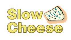 Slow Cheese