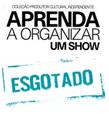 """Baixe gratuitamente o livro """"Aprenda a Organizar um Show"""""""