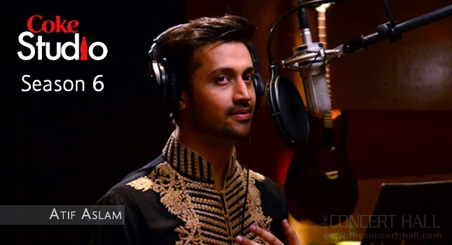 Atif Aslam Coke Studio Season 6