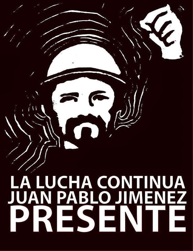 A 2 AÑOS DE TU ASESINATO LA LUCHA CONTINUA, JUAN PABLO JIMENEZ PRESENTE!!!!!!