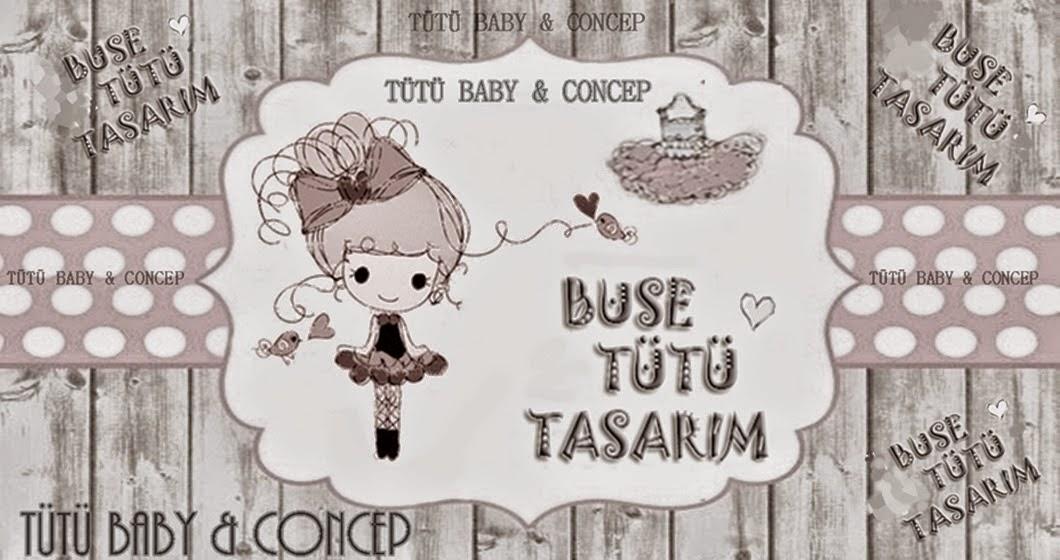TÜTÜ BABY - CONCEP   BUSE TÜTÜ TASARIM