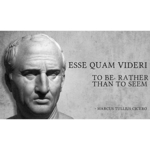 Cicero: Esse, quam videri. Bilde fra Tumblr, brukeren kalboor.