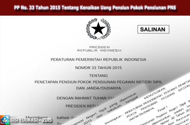 PP No. 33 Tahun 2015 Tentang Kenaikan Uang Pensiun Pokok Pensiunan PNS