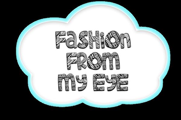 Fashion From My Eye