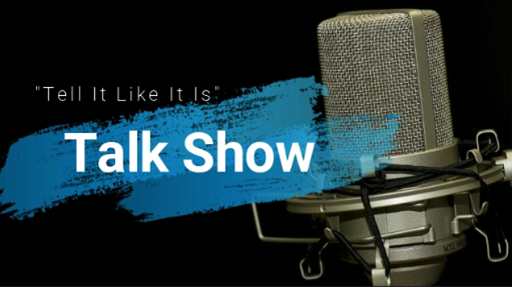 """Tell It Like It Is"" Talk Show"