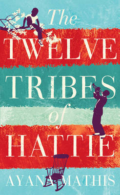 the twelve tribes of hattie by ayana mathis pdf