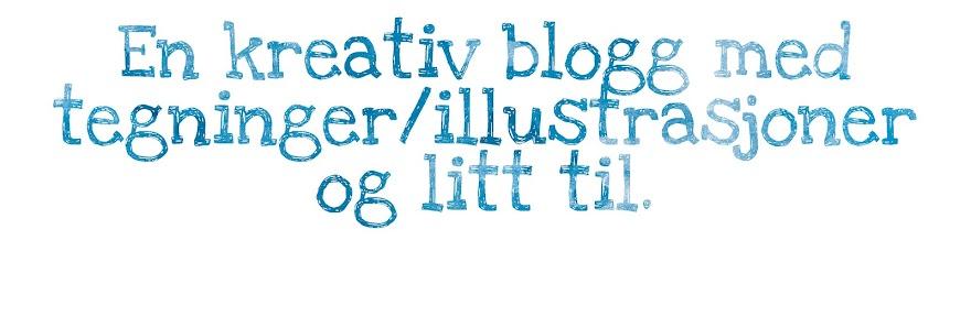 En kreativ blogg med tegninger/illustrasjoner og litt til.