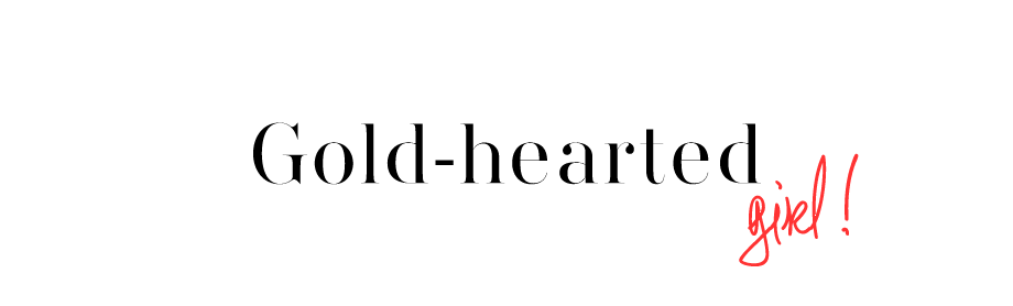gold-hearted girl