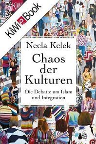 Chaos of Cultures, by Necla Kelek