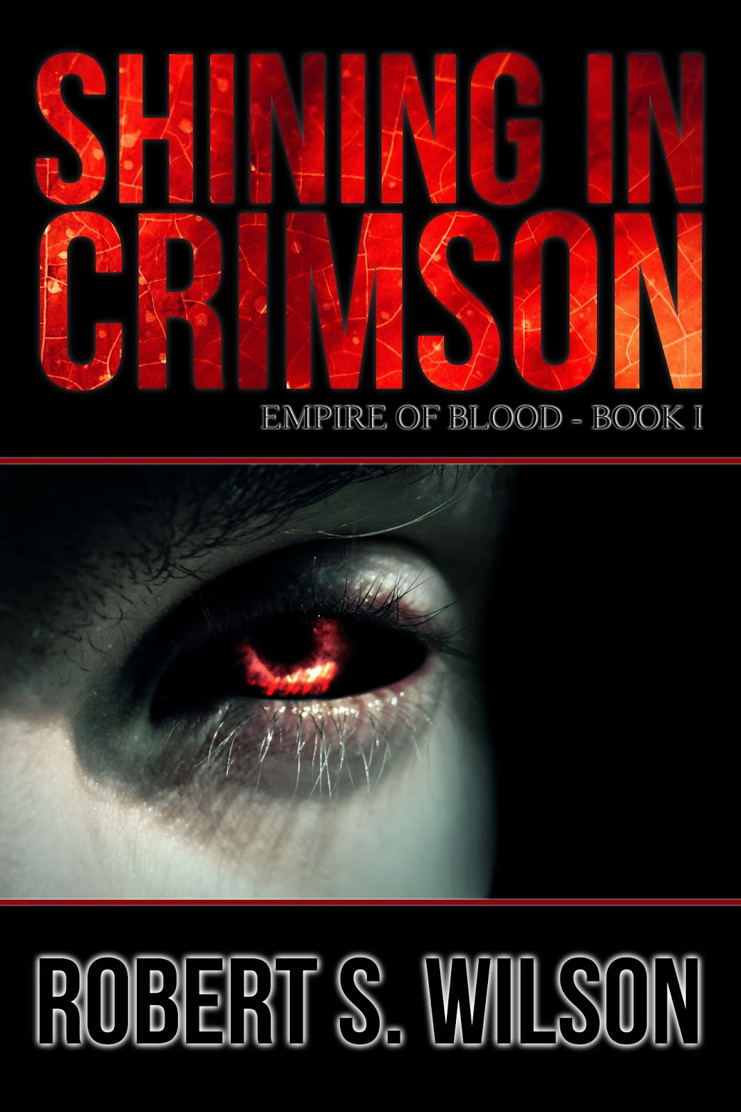 Robert s wilson author of shining in crimson and the quiet shining in crimson empire of blood book i fandeluxe PDF