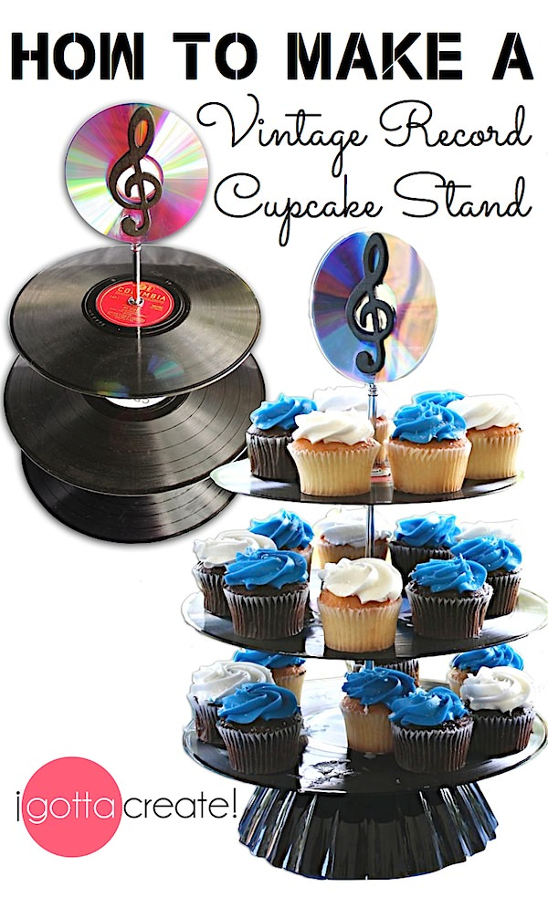 How to make a Vintage Record Cupcake Stand! I love this idea for a wedding or birthday. | music theme tutorial at I Gotta Create!