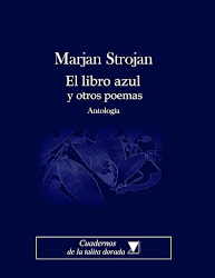 MARJAN STROJAN El libro azul y otros poemas
