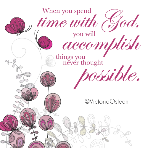 Time, God, Accomplish, thought, Possible, Spend,