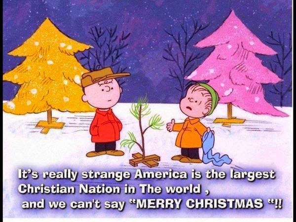 """it's really strange america is the largest Christian Nation in the world, and we can't say """"merry christmas""""!"""
