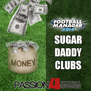 Football Manager 2014 Sugar Daddy clubs