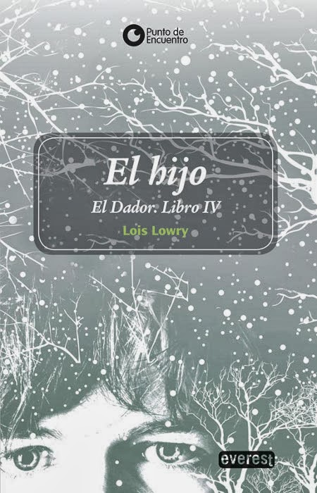 NOVELA JUVENIL: El Hijo (The Giver #4) : Lois Lowry  [Everest, 11 Octubre 2013] | A partir de 14 años Serie: The Giver / El Dador | Título Original: Son PORTADA