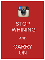 Stop Whining and Carry On