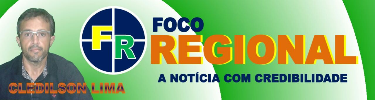 FOCO REGIONAL | BLOG DO CLEDILSOM LIMA