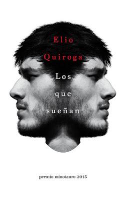 LIBRO - Los Que Sueñan Elio Quiroga (6 Octubre 2015) PREMIO MINOTAURO | Edición papel & ebook kindle Comprar en Amazon España