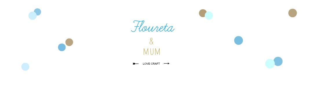 Floureta&mum