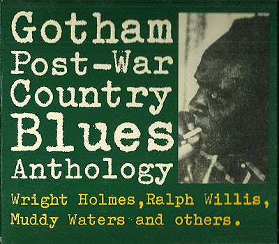 """GOTHAM POST-WAR COUNTRY BLUES ANTHOLOGY"""